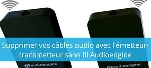 Supprimer vos câbles audio avec l'émetteur–transmetteur sans fil Audioengine W3