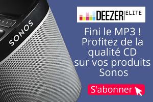 Abonnement à Deezer Elite qualité CD sur les produits Sonos