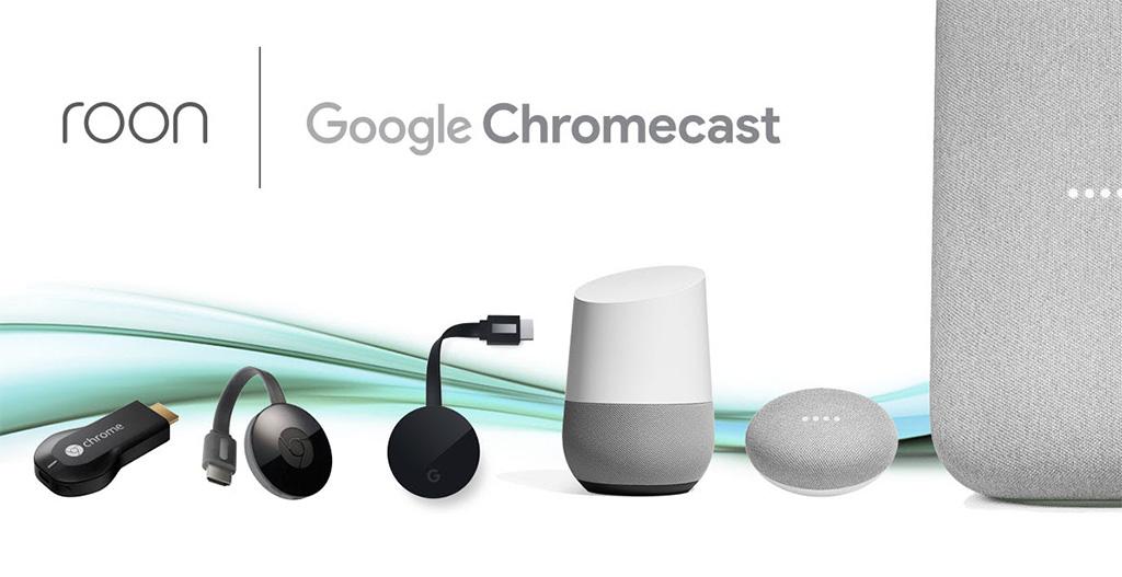 Roon est compatible Google Chromecast.