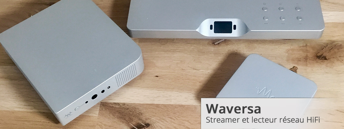 Waversa Systems : Streamer, lecteur réseau et amplificateur pour système HiFi