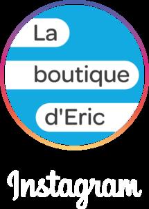 Instagram La boutique d'Eric
