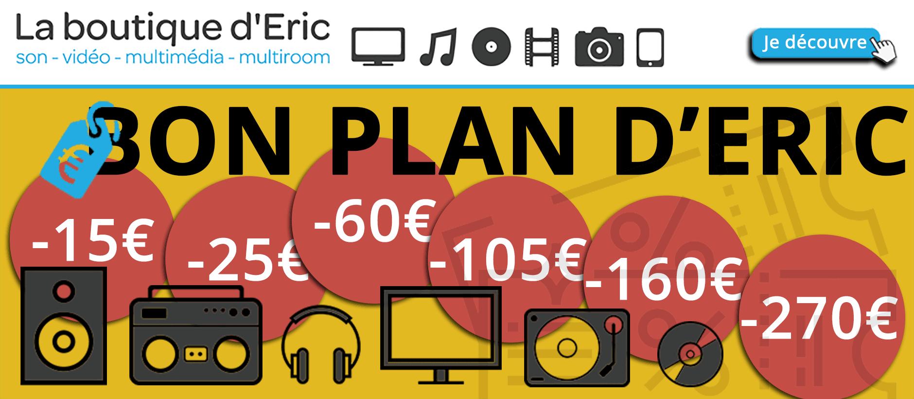 Soldes et promotions en HiFi, audio-vidéo, home cinéma, multimédia et multiroom sur La boutique d'Eric
